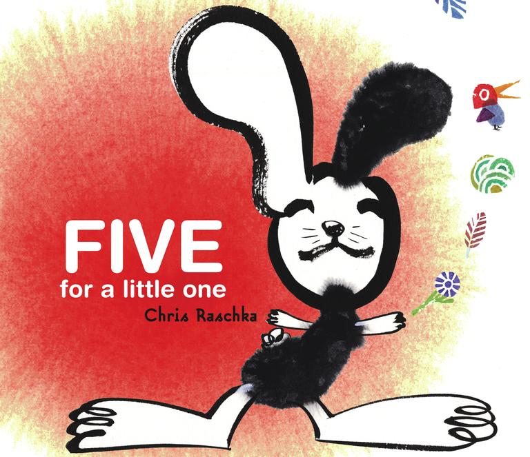 Five for a Little One By Raschka, Christopher/ Raschka, Christopher (ILT)