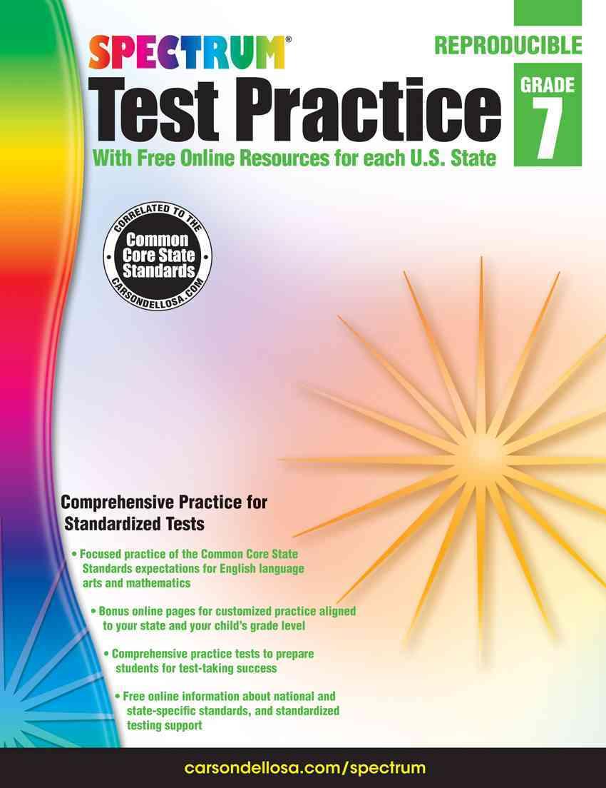 Test Practice, Grade 7 By Spectrum (COR)/ Carson-Dellosa Publishing Company, Inc. (COR)